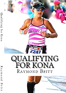 Qualifying for Kona: The Road to Ironman Triathlon World Championship in Hawaii (English Edition)