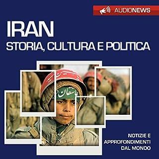 Iran: storia, cultura e politica     Audionews              Di:                                                                                                                                 Vittorio Serge                               Letto da:                                                                                                                                 Lorenzo Visi                      Durata:  56 min     3 recensioni     Totali 3,0