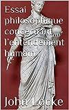 Essai philosophique concernant l'entendement humain - Format Kindle - 0,99 €