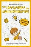 Konzentrationstraining für Kinder – Vom Zappelphilipp zum Konzentrationsprofi: Wie dein Grundschulkind mit praktischen Tipps und spielerischen Übungen spürbar konzentrierter ist!