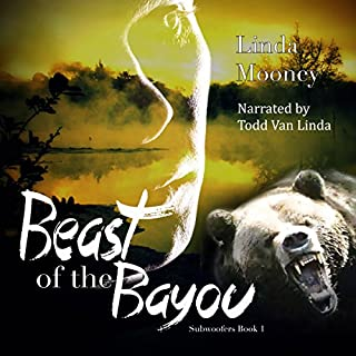 Beast of the Bayou     Subwoofers, Book 1              By:                                                                                                                                 Linda Mooney                               Narrated by:                                                                                                                                 Todd Van Linda                      Length: 3 hrs and 58 mins     8 ratings     Overall 3.6