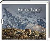 PumaLand: Im wilden Patagonien (Bildband, Naturfotografie, Torres de Paine)