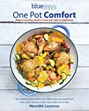 One Pot Comfort: Make Everyday Meals in One Pot, Pan or Appliance (The Blue Jean Chef Book 7)