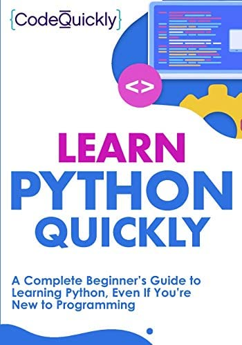 Learn Python Quickly A Complete Beginner s Guide to Learning Python Even If You re New to Programming product image