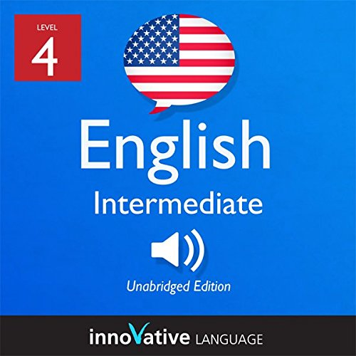 Learn English - Level 4: Intermediate English, Volume 1: Lessons 1-25 cover art