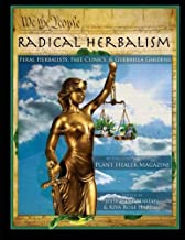 Radical Herbalism: Feral Herbalists, Free Clinics, & Guerrilla Gardening by Jesse Hardin (2016-05-24)