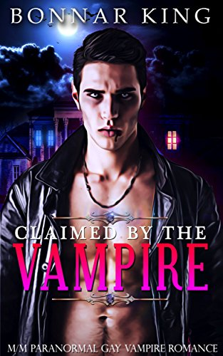 CLAIMED BY THE VAMPIRE: Gay Vampire Romance (English Edition)
