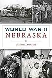 World War II Nebraska (Military)