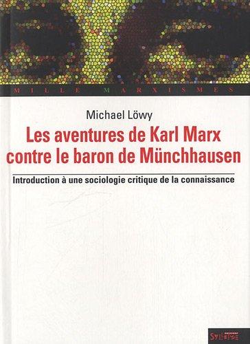 Les aventures de Karl Marx contre le baron de Münchausen : Introduction à une sociologie critique de la conaissance