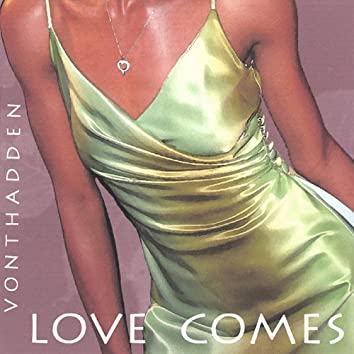 Love Comes