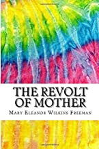 The Revolt of Mother: Includes MLA Style Citations for Scholarly Secondary Sources, Peer-Reviewed Journal Articles and Critical Essays (Squid Ink Classics)