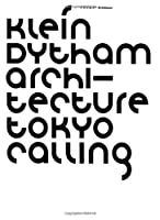Klein Dytham Architecture: Tokyo Calling (Frame Monographs of Contemporary Interior Architects)