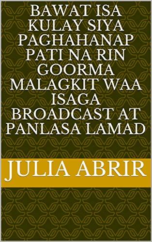 bawat isa kulay Siya paghahanap pati na rin goorma malagkit waa isaga broadcast at panlasa lamad (Italian Edition)