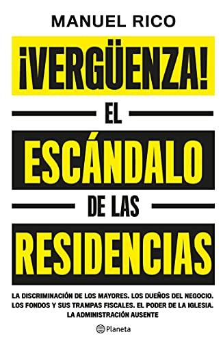 ¡Vergüenza!: El escándalo de las residencias (No Ficción) (Spanish Edition)
