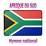 Afrique du Sud - Die Stem van Suid-Afrika - Nkosi Sikelel' iAfrika - Hymne national sud-africain ( L'appel de l'Afrique du Sud - Dieu sauve l'Afrique )