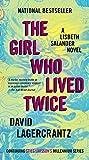 The Girl Who Lived Twice: A Lisbeth Salander novel, continuing Stieg Larsson's Millennium Series
