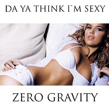 Da Ya Think I'm Sexy