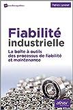 Fiabilité industrielle - La boîte à outils des processus de fiabilité et maintenance.