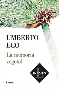 La memoria vegetal par Umberto Eco