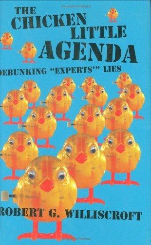 Book: The Chicken Little Agenda - Debunking by Robert G. Williscroft