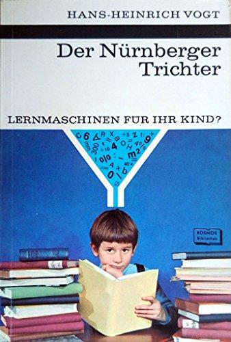 Der Nürnberger Trichter. Lehrmaschinen für ihr Kind? Kosmos-Bibliothek Band 250.