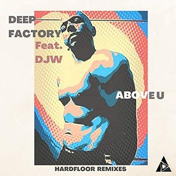 Above U (Hardfloor Remixes)