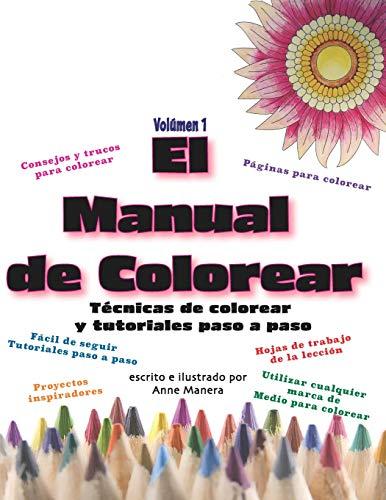 El Manual de Colorear Volumen 1 Técnicas de colorear y tutoriales paso a paso