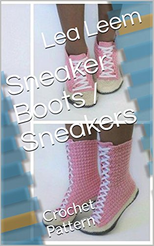 Sneaker Boots / Sneakers: Crochet Pattern (English Edition)