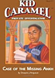 Kid Caramel: Books 1, Case of the Missing Ankh (Kid Caramel, Private Detective) (Volume 1)