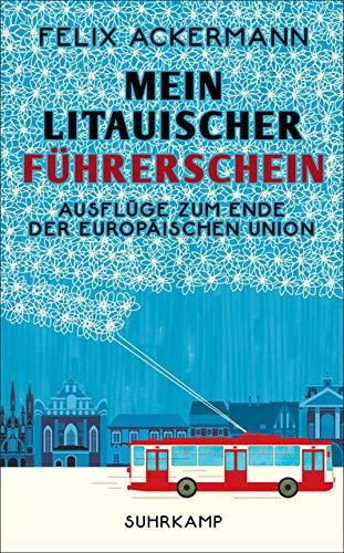 Mein litauischer Führerschein: Ausflüge zum Ende der Europäischen Union (suhrkamp taschenbuch)