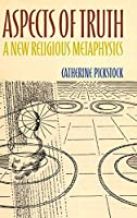 Aspects of Truth: A New Religious Metaphysics