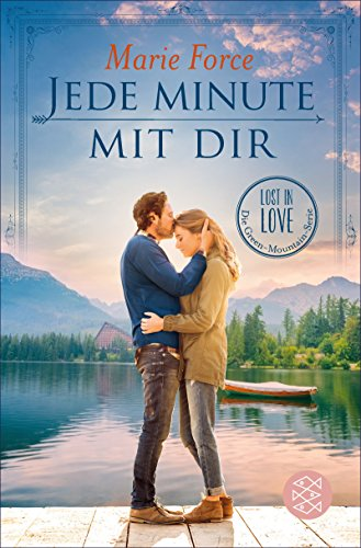 Jede Minute mit dir (Lost in Love. Die Green-Mountain-Serie 7)