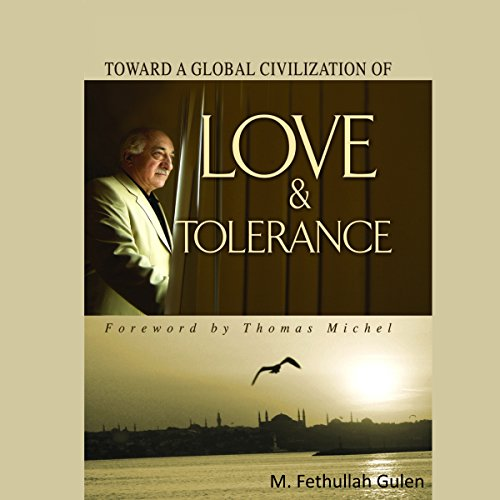 Toward a Global Civilization of Love and Tolerance audiobook cover art