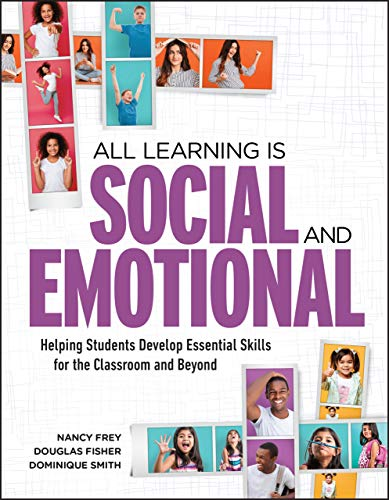 Compare Textbook Prices for All Learning Is Social and Emotional: Helping Students Develop Essential Skills for the Classroom and Beyond  ISBN 9781416627074 by Frey, Nancy,Fisher, Douglas,Smith, Dominique