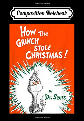 Composition Notebook: Dr. Seuss How the Grinch Stole Christmas Book Cover, Journal 6 x 9, 100 Page Blank Lined Paperback Journal/Notebook