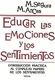 EDUCAR LAS EMOCIONES Y SENTIMIENTOS: Introducción práctica al...