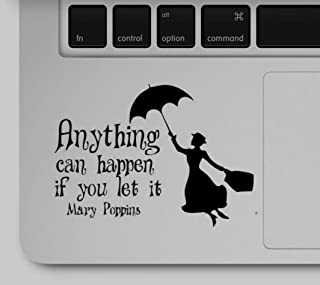 Decal & Sticker Pros Mary Poppins Anything can Happen if You let it Quote Printed on Clear Vinyl Compatible with All Apple...