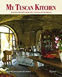 My Tuscan Kitchen: Seasonal Recipes from the Castello di Vicarello