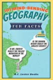101 Mind-Bending Geography Fun Facts: Is The Sahara Desert Really The Largest Desert? Is Mt Everest Really The Tallest Mountain In The World? (Kids Geography Books)