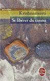 Se Liberer Du Connu (Le Livre de Poche) by Krishnamurti (1995-09-06) - 06/09/1995
