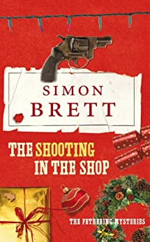 The Shooting in the Shop: A Fethering Novel 11 by [Simon Brett]