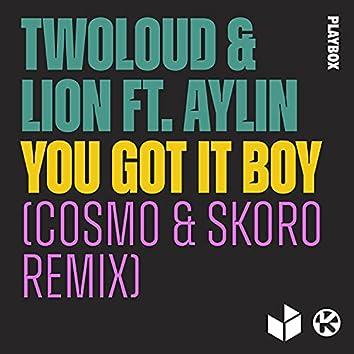 You Got It Boy (feat. Aylin) [Cosmo & Skoro Remix]