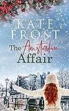 The Amsterdam Affair: A feel-good festive romance (A Romantic Escape Book) (English Edition)