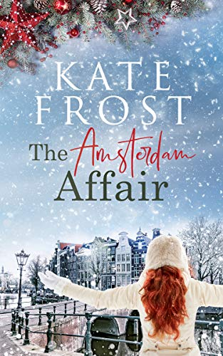 The Amsterdam Affair: A feel-good festive romance (A Romantic Escape Book) by [Kate  Frost]