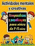 Actividades mentales y creativas: Rompecabezas y pasatiempos para niños de 7-12 años - Sudoku (4×4, 6×6, 9×9), Descifrar palabras, Laberintos, Tic tac toe, páginaspara colorear