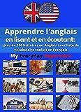 Apprendre l'anglais- en lisant et en écoutant: plus de 100 histoires en Anglais avec liste de vocabulaire traduit en Français.: My Everyday Repertoire (English Edition)
