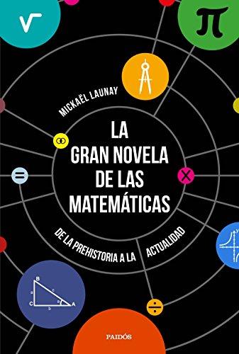La gran novela de las matemáticas: De la prehistoria a la actualidad (Contextos)