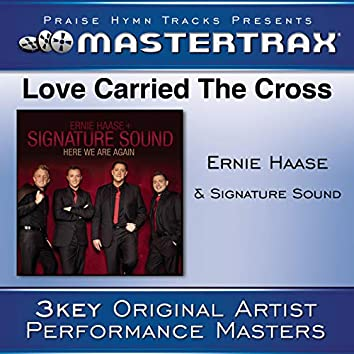 Love Carried The Cross [Performance Tracks]