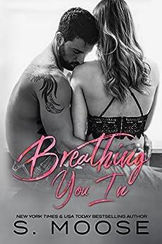 Breathing You In by [S. Moose, Josie Cruz]