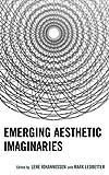 Emerging Aesthetic Imaginaries (Transforming Literary Studies) (English Edition)